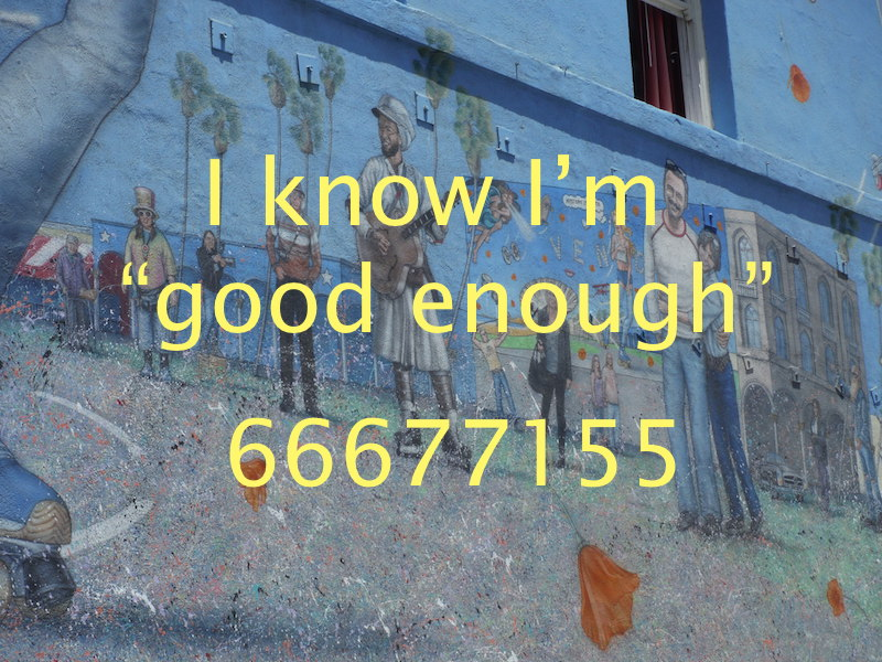 """I'm """"Good Enough"""" and I Know It!"""